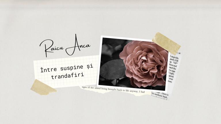 Între suspine și trandafiri